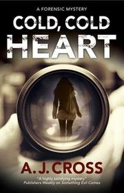 COLD, COLD HEART by A.J.  Cross