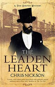 THE LEADEN HEART by Chris Nickson