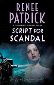 SCRIPT FOR SCANDAL by Renee Patrick