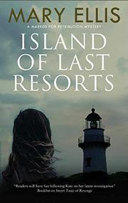 ISLAND OF LAST RESORTS by Mary Ellis