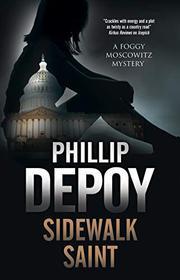 SIDEWALK SAINT  by Phillip DePoy