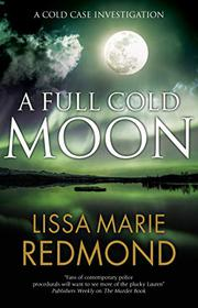 A FULL COLD MOON by Lissa Marie Redmond