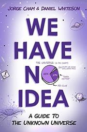WE HAVE NO IDEA by Jorge Cham