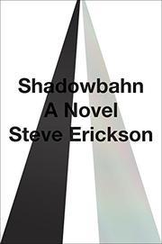 SHADOWBAHN by Steve Erickson