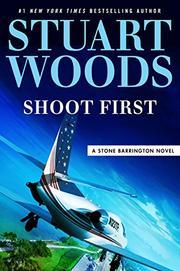 SHOOT FIRST by Stuart Woods