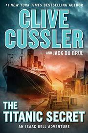THE <i>TITANIC</i> SECRET by Clive Cussler