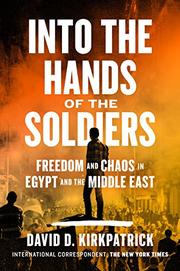 INTO THE HANDS OF THE SOLDIERS by David D. Kirkpatrick