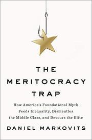 THE MERITOCRACY TRAP by Daniel Markovits