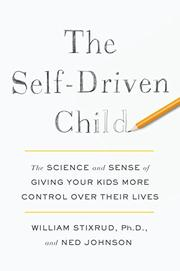 THE SELF-DRIVEN CHILD by William Stixrud
