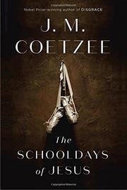 THE SCHOOLDAYS OF JESUS by J.M. Coetzee
