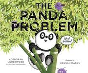 THE PANDA PROBLEM by Deborah Underwood