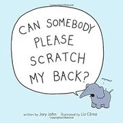 CAN SOMEBODY PLEASE SCRATCH MY BACK? by Jory John