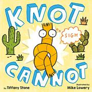 KNOT CANNOT by Tiffany Stone