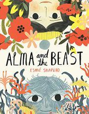 ALMA AND THE BEAST by Esmé Shapiro