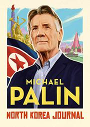 NORTH KOREA JOURNAL by Michael Palin