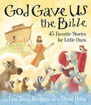 GOD GAVE US THE BIBLE by Lisa Tawn Bergren