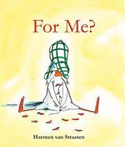FOR ME? by Harmen van Straaten