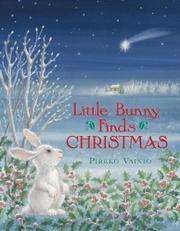 LITTLE BUNNY FINDS CHRISTMAS by Pirkko Vainio