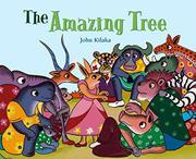 THE AMAZING TREE by John Kilaka