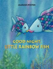 GOOD NIGHT, LITTLE RAINBOW FISH by Marcus Pfister