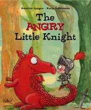 THE ANGRY LITTLE KNIGHT by Annette Langen
