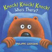 KNOCK! KNOCK! KNOCK! WHO'S THERE? by Philippe Goossens