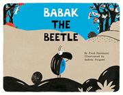 BABAK THE BEETLE by Fred Paronuzzi