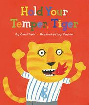 HOLD YOUR TEMPER, TIGER! by Carol Roth