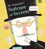 MR. BENJAMIN'S SUITCASE OF SECRETS by Pei-Yu Chang
