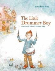 THE LITTLE DRUMMER BOY by Bernadette Watts