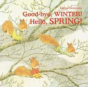 GOOD-BYE, WINTER! HELLO, SPRING! by Kazuo Iwamura