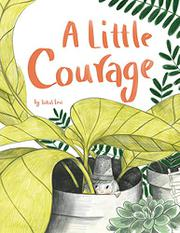 A LITTLE COURAGE by Taltal Levi