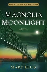 MAGNOLIA MOONLIGHT  by Mary Ellis