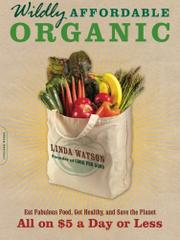 WILDLY AFFORDABLE ORGANIC by Linda Watson