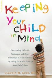 KEEPING YOUR CHILD IN MIND by Claudia M. Gold