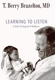 LEARNING TO LISTEN by T. Berry Brazelton
