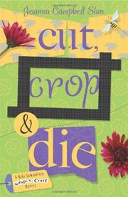 CUT, CROP, & DIE by Joanna Campbell Slan