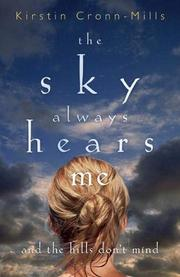 Book Cover for THE SKY ALWAYS HEARS ME AND THE HILLS DON'T MIND