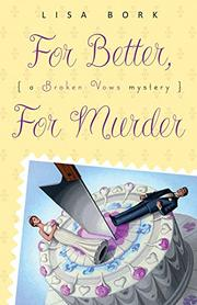 FOR BETTER, FOR MURDER by Lisa Bork