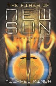 THE FIRES OF NEW SUN by Michael Kinch