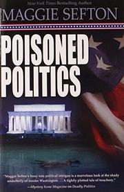 POISONED POLITICS by Maggie Sefton