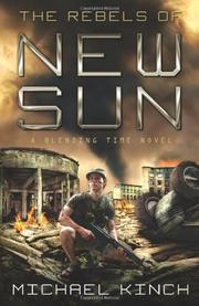 THE REBELS OF NEW SUN by Michael Kinch