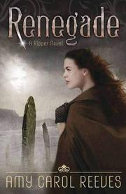 RENEGADE by Amy Carol Reeves