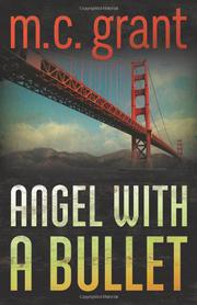 ANGEL WITH A BULLET by M.C. Grant