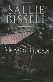 MUSIC OF GHOSTS by Sallie Bissell