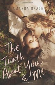 THE TRUTH ABOUT YOU & ME by Amanda Grace