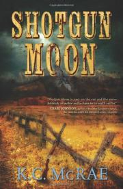 SHOTGUN MOON by K.C. McRae
