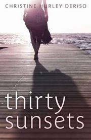 THIRTY SUNSETS by Christine Hurley Deriso