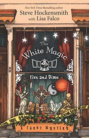 THE WHITE MAGIC FIVE & DIME by Steve Hockensmith