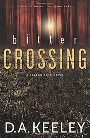 BITTER CROSSING by D.A. Keeley